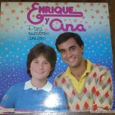 Disques de vinyle: ENRIQUE Y ANA. PARA NUESTROS AMIGOS. PEDIDO MINIMO 3 EUROS.. Lote 275285578