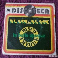 "Discos de vinilo: LA BELLE EPOQUE – BLACK IS BLACK, VINYL 7"" SINGLE 1977 SPAIN 10C006-18.241. Lote 275291313"