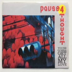 Discos de vinilo: PAUSE 4 THOUGHT – YOU'RE GONNA GET ALL MY LOVE / KEEP ON KEEPIN' ON GERMANY,1990. Lote 274376223