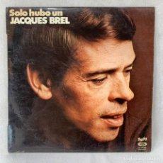 Discos de vinil: LP - VINILO JACQUES BREL - SOLO HUBO UN JACQUES BREL - ESPAÑA - AÑO 1978. Lote 275650228
