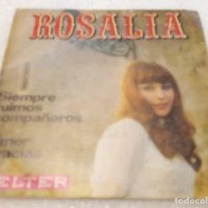 Disques de vinyle: SINGLE ROSALIA - SIEMPRE FUIMOS COMPAÑEROS - AMOR GRACIAS - BELTER 07.775 -PEDIDO MINIMO 7€. Lote 275707418