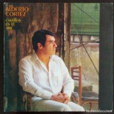 Discos de vinilo: ALBERTO CORTEZ 'CASTILLOS EN EL AIRE' LP VINILO ÁLBUM 1980. Lote 275725838