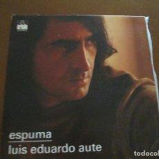 Discos de vinilo: LUIS EDUARDO AUTE ESPUMA. Lote 275768748