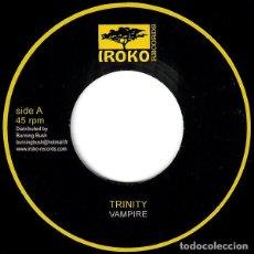 "Discos de vinilo: TRINITY - VAMPIRE - 7"" [IROKO RECORDS, 2014] ROOTS REGGAE DUB. Lote 275781938"
