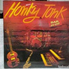 Discos de vinilo: HONKY TONK /BAR EN VIVO 1992 NUEVO A ESTRENAR. Lote 275786758