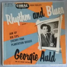 Discos de vinilo: GEORGIE AULD & HIS ROCKIN RHYTHM AND BLUES. JAM UP/ RIB TIPS/ CHERRY PINK/ BOOGIE. CORAL, USA 1955. Lote 275791518