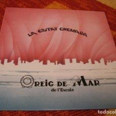 Discos de vinilo: REIG DE MAR DE L´ESCALA LP LA CIUTAT CREMADA ORIGINAL ESPAÑA 1988 + LETRAS. Lote 275839588