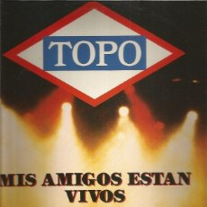 Discos de vinilo: TOPO MIS AMIGOS ESTAN VIVOS EN DIRECTO. Lote 275865933