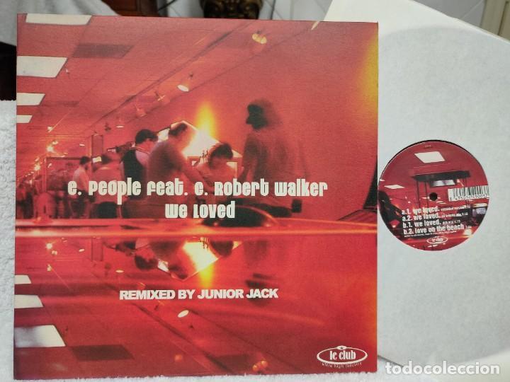 E. PEOPLE FEAT C.ROBERT WALKER/ WE LOVED-NUEVO A ESTRENAR (Música - Discos de Vinilo - Maxi Singles - Electrónica, Avantgarde y Experimental)