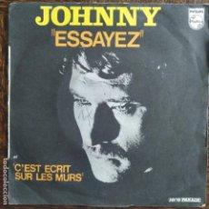 Discos de vinilo: JOHNNY HALLYDAY - ESSAYEZ/ C'EST ECRIT SUR LES MURS. Lote 276063593