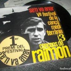 Discos de vinilo: RAIMON - SE,N VA ANAR, SINGLE - EP DE 1963 - PRIMER PREMI - FESTIVAL - MUY BUEN ESTADO. Lote 276079893