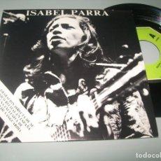 Discos de vinil: ISABEL PARRA TEMAS EN DIRECTO - GRACIAS A LA VIDA Y MANIFIESTO ..SINGLE DE 1976 - MOVIEPLAY. Lote 276145568