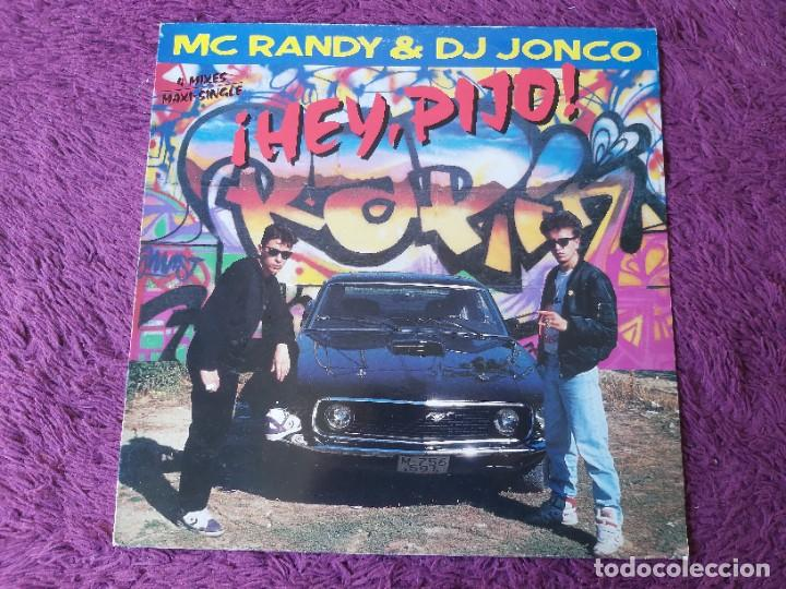 MC RANDY & DJ JONCO – ¡HEY, PIJO! ,VINYL MAXI-SINGLE 1989 SPAIN 612 852 (Música - Discos de Vinilo - Maxi Singles - Rap / Hip Hop)