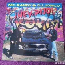Discos de vinilo: MC RANDY & DJ JONCO – ¡HEY, PIJO! ,VINYL MAXI-SINGLE 1989 SPAIN 612 852. Lote 276164373