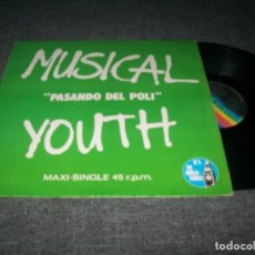 Discos de vinilo: MUSICAL YOUTH - PASANDO DEL POLI - EDICION MAXISINGLE - 1982 - BUEN ESTADO. Lote 276212203