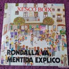 Disques de vinyle: XESCO BOIX – RONDALLA VA, MENTIDA EXPLICO VINYL LP 1980 SPAIN NN. 1 LP. Lote 276354768
