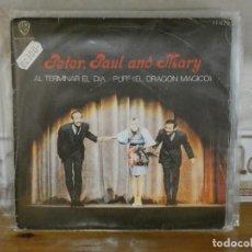Discos de vinilo: DISCO 7 PULGADAS PETER PAUL AND MARY BUEN ESTADO AL TERMINAR EL DIA. Lote 276424843