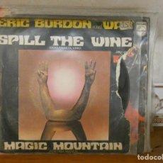Discos de vinilo: DISCO 7 PULGADAS SINGLE ERIC BURDON AND WAR SPILL THE WINE PORTADA MUY CHUNGA VINILO DECENTE. Lote 276425303