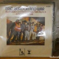 Dischi in vinile: DISCO 7 PULGADAS SINGLE ESPAÑOL ERIC BURDON AND WAR NO PUEDEN QUITARNOS...BUEN ESTADO 1971. Lote 276425398