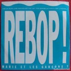"Disques de vinyle: MARIE ET LES GARÇONS? - REBOP! 7"" 1988 UNO DE LOS CLASICOS DEL PUNK FRANCES REGRABABAN 2 TEMAS. Lote 276464733"