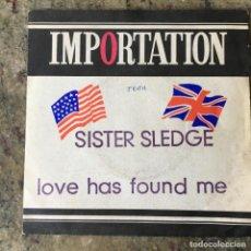Discos de vinilo: SISTER SLEDGE - LOVE HAS FOUND ME . SINGLE . 1975 USA. Lote 276473068