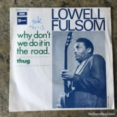 Discos de vinilo: LOWELL FULSOM - WHY DON'T WE DO IT IN THE ROAD / THUG . SINGLE . 1969 FRANCIA. Lote 276492058