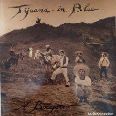 "Discos de vinil: LP TIJUANA IN BLUE ""A BOCAJARRO"". Lote 276555113"