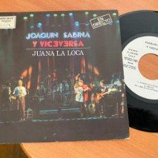 Discos de vinilo: JOAQUIN SABINA (JUANA LA LOCA) SINGLE 1986 PROMO (EPI24). Lote 276567138