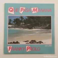 Discos de vinilo: FRANKY PAOLO – QUE PASA? MANANA! / MANANA ! (INSTRUMENTAL) SWEDEN,1985 SONET. Lote 276596063