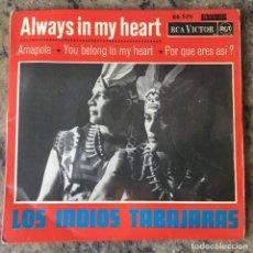 Discos de vinilo: LOS INDIOS TABAJARAS - ALWAYS IN MY HEART . SINGLE . 1967 FRANCIA. Lote 276631873