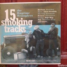 Discos de vinilo: THE RAGTIME WRANGLERS–15 SMOKING TRACKS. LP VINILO PRECINTADO. ROCKABILLY.. Lote 276650398