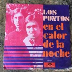 Discos de vinilo: LOS PUNTOS - EN EL CALOR DE LA NOCHE / HARÉ UNA CANCIÓN PARA ELLA . SINGLE . 1969 POLYDOR. Lote 276652838