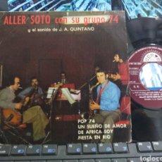 Discos de vinilo: ALLER SOTO CON SU GRUPO 74 EP PROMOCIONAL POP 74 + 3. Lote 276661983