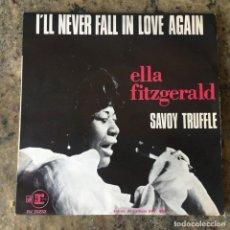 Discos de vinilo: ELLA FITZGERALD - ILL NEVER FALL IN LOVE AGAIN / SAVOY TRUFFLE . SINGLE . 1969 FRANCIA. Lote 276674773