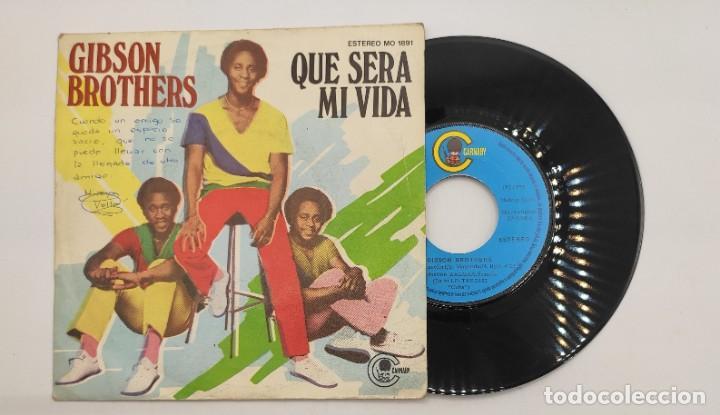 """VINILO DE 7 PULGADAS DE GIBSON BROTHERS QUE CONTIENE """"QUE SERA MI VIDA"""" Y """"YOU""""DISCOGRÁFICA: CARNABY (Música - Discos de Vinilo - EPs - Disco y Dance)"""