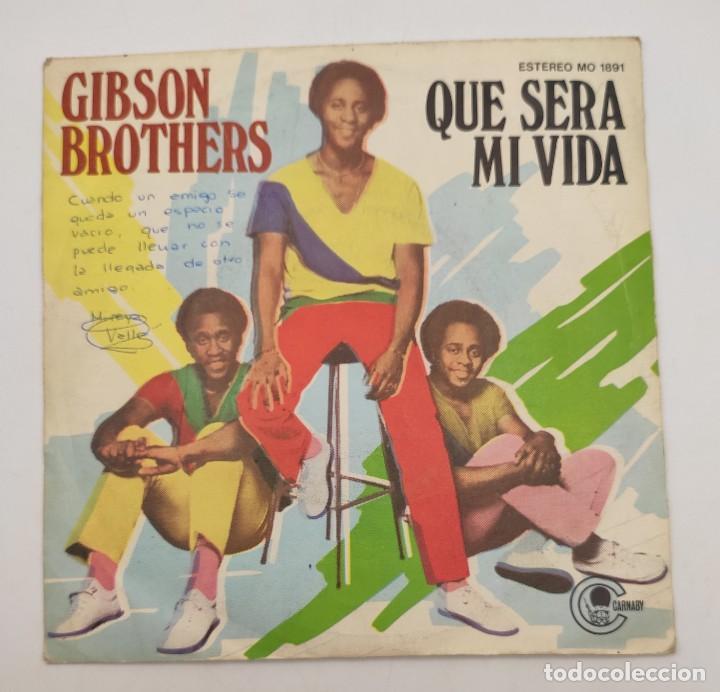 """Discos de vinilo: Vinilo de 7 pulgadas de Gibson Brothers que contiene """"que sera mi vida"""" y """"you""""Discográfica: Carnaby - Foto 2 - 276683558"""