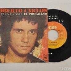 """Discos de vinilo: VINILO DE 7 PULGADAS DE ROBERTO CARLOS QUE CONTIENE """"EL PROGRESO"""" Y """"TU EN MI VIDA""""DISCOGRÁFICA: CBS. Lote 276684053"""