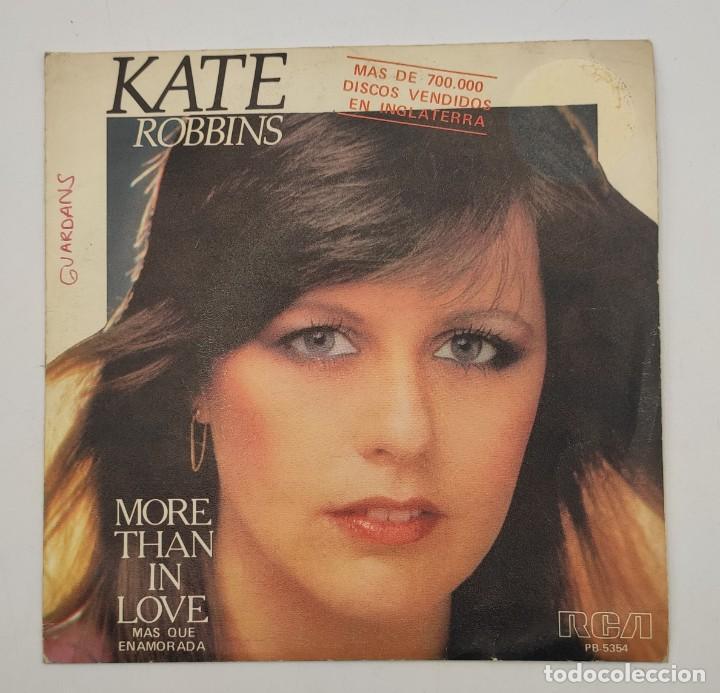 """Discos de vinilo: Vinilo de 7 pulgadas de Kate Robbins que contiene """"more than in love"""" y """"now"""". Discográfica: RCA. - Foto 2 - 276684553"""