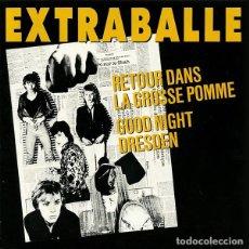 """Disques de vinyle: EXTRABALLE - RETOUR DANS LA GROSSE POMME 7"""" 1979 PUNK ROCK FRANCES. Lote 276708263"""