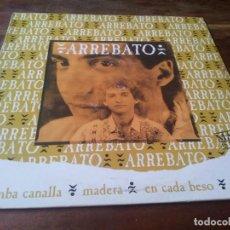 Discos de vinilo: ARREBATO - RUMBA CANALLA - MAXISINGLE ORIGINAL EMI ESPAÑA 1992. Lote 276724638