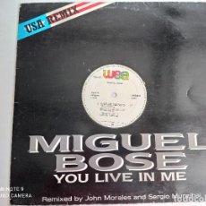 Discos de vinilo: MIGUEL BOSE -YOU LIVE IN ME - MAXI SINGLE ESPAÑA WEA 1986 // USA REMIX DISCO DE VINILO. Lote 276727913