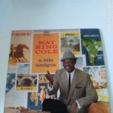 Discos de vinilo: NAT KING COLE A MIS AMIGOS ( 1960 CAPITOL ESPAÑA ). Lote 276753823