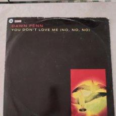 Discos de vinilo: 48184 - DAWN PENN - YOU DON´T LOVE ME ( NO, NO, NO ) - AÑO 1991. Lote 276770853