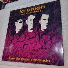 Disques de vinyle: LA UNIÓN - EN CONCIERTO. TREN DE LARGO RECORRIDO. Lote 276784168