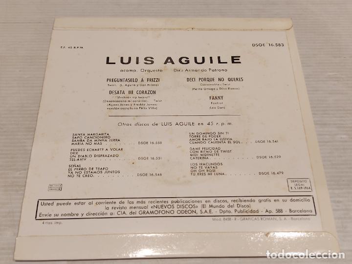 Discos de vinilo: LUIS AGUILE / PREGÚNTASELO A FRIZZI + 3 /EP - ODEON-1964 / LUJO. ****/**** - Foto 2 - 276788178