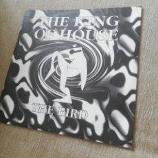 Discos de vinilo: THE KING OF HOUSE-THE BIRD. MAXI. Lote 276925113
