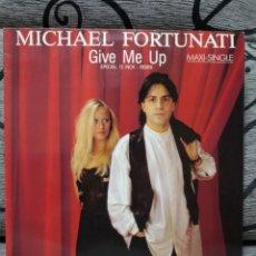Discos de vinilo: MICHAEL FORTUNATI - GIVE ME UP. Lote 276942653