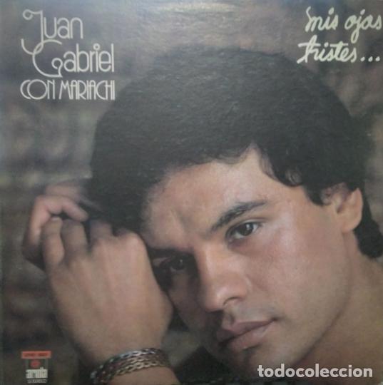 JUAN GABRIEL, MARIACHI DE AMÉRICA DE JESÚS RODRIGUEZ DE HIJAR-MIS OJO TRISTES, VINILO, LP. (Música - Discos - LP Vinilo - Grupos y Solistas de latinoamérica)