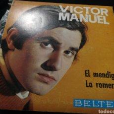 Discos de vinilo: VINILO VICTOR MANUEL, 1969, LA ROMERÍA, EL MENDIGO, SINGLE. Lote 276976753