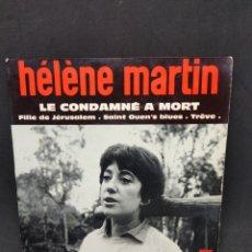 Discos de vinilo: SINGLE -HELÉNÈ MARTIN - LE CONDAMNÉ A MORT - TDKS11. Lote 277023813